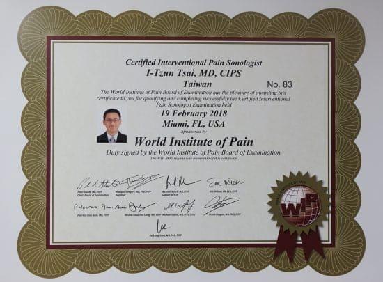 恭賀 蔡依樽醫師 通過 世界介入性超音波疼痛治療認證(CIPS) = Certified Interventional Pain Sonologist  CIPS為世界疼痛學會(World Institute of Pain)所核發的超音波治療認證,通過認證表示該醫師的超音波技術達世界疼痛學會之認證標準。蔡依樽醫師為台灣第一位通過CIPS的骨科醫師,也是全球第83位CIPS醫師。|●疼痛注射專家、超音波導引PRP增生治療、專業骨科推薦|台中骨科蔡依樽醫師https://good-bone.com